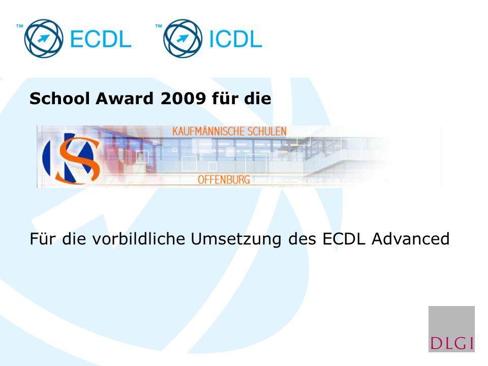 School Award 2009 für die Für die vorbildliche Umsetzung des ECDL Advanced