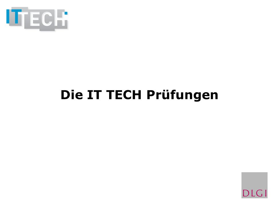 Die IT TECH Prüfungen