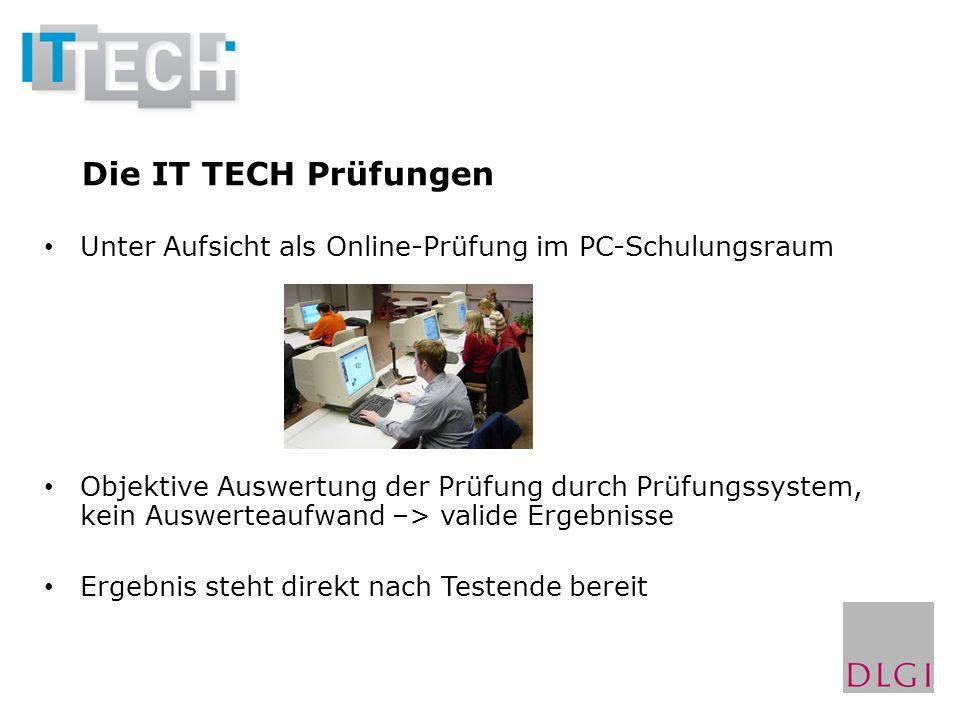 Die IT TECH Prüfungen Unter Aufsicht als Online-Prüfung im PC-Schulungsraum Objektive Auswertung der Prüfung durch Prüfungssystem, kein Auswerteaufwan