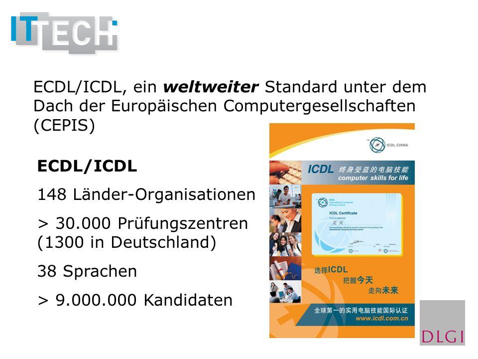 ECDL/ICDL, ein weltweiter Standard unter dem Dach der Europäischen Computergesellschaften (CEPIS) ECDL/ICDL 148 Länder-Organisationen > 30.000 Prüfung