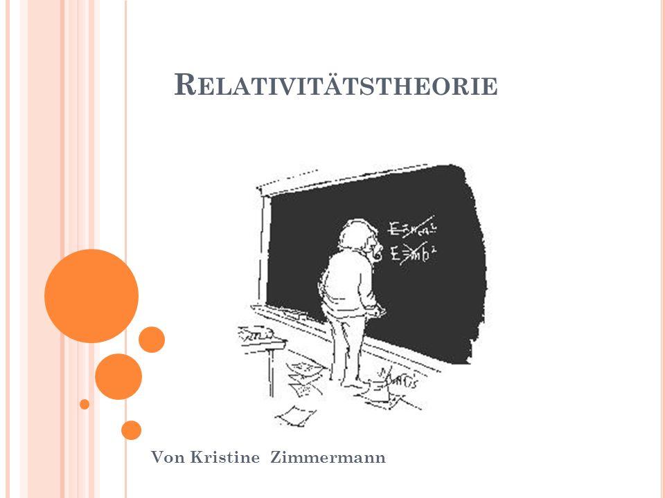 R ELATIVITÄTSTHEORIE Von Kristine Zimmermann