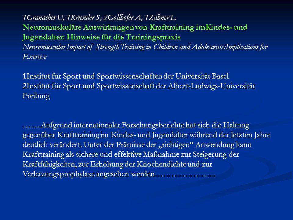 1Granacher U, 1Kriemler S, 2Gollhofer A, 1Zahner L Neuromuskuläre Auswirkungen von Krafttraining imKindes- und Jugendalter: Hinweise für die Trainings