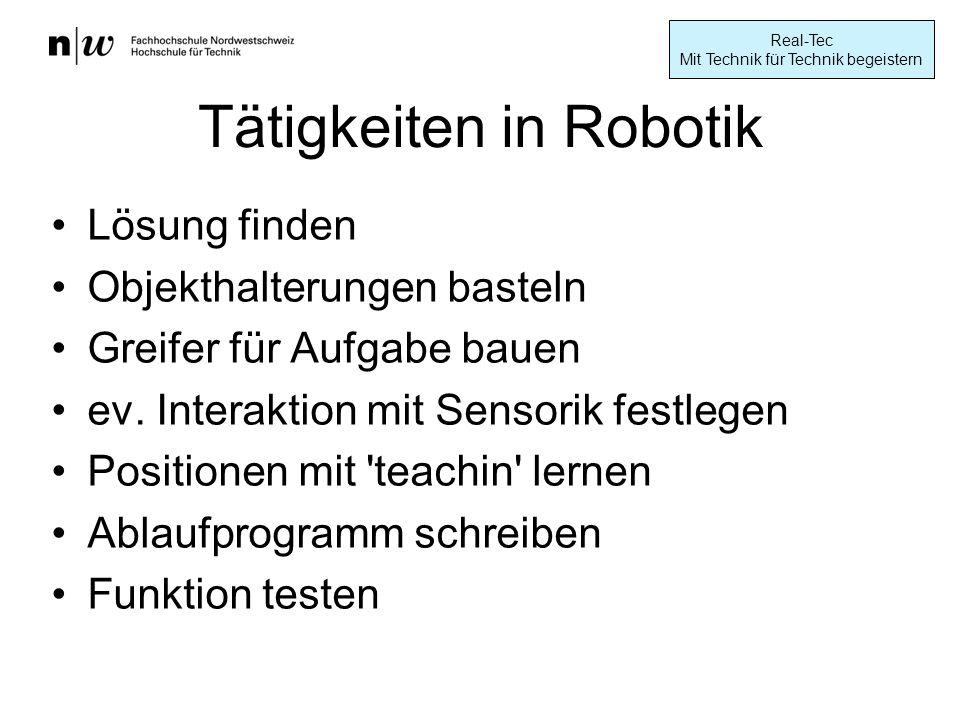 Real-Tec Mit Technik für Technik begeistern Tätigkeiten in Robotik Lösung finden Objekthalterungen basteln Greifer für Aufgabe bauen ev.