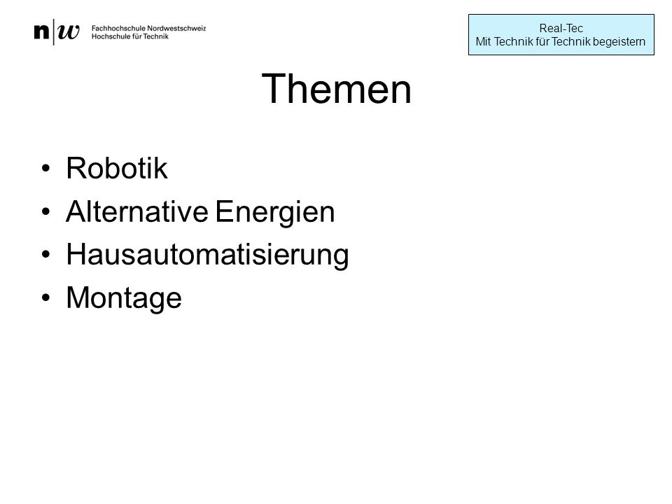Real-Tec Mit Technik für Technik begeistern Themen Robotik Alternative Energien Hausautomatisierung Montage