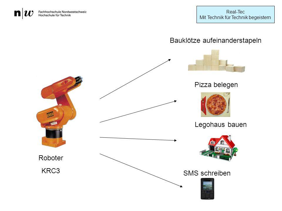 Real-Tec Mit Technik für Technik begeistern Bauklötze aufeinanderstapeln SMS schreiben Legohaus bauen Pizza belegen Roboter KRC3