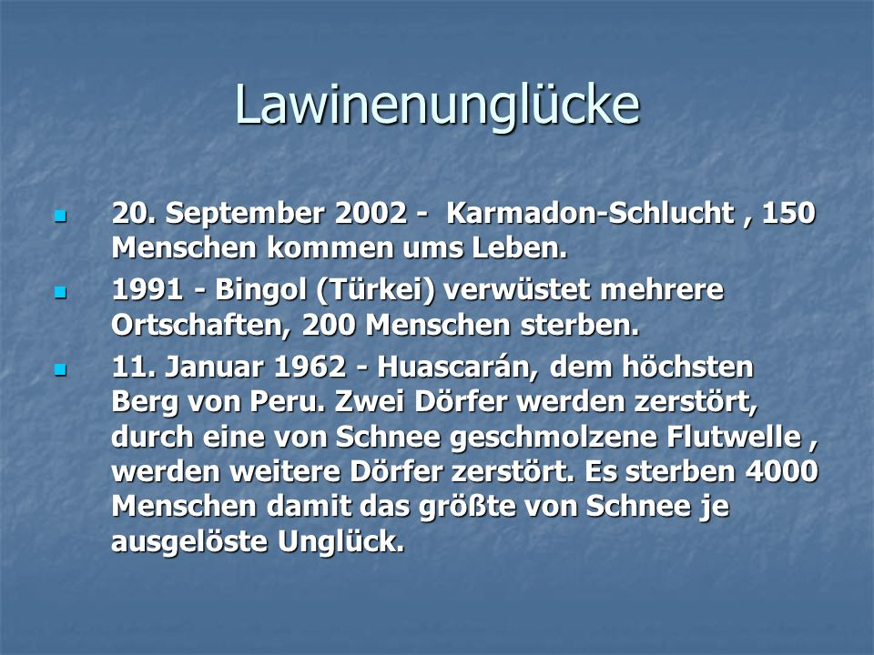 Lawinenunglücke 20. September 2002 - Karmadon-Schlucht, 150 Menschen kommen ums Leben. 20. September 2002 - Karmadon-Schlucht, 150 Menschen kommen ums