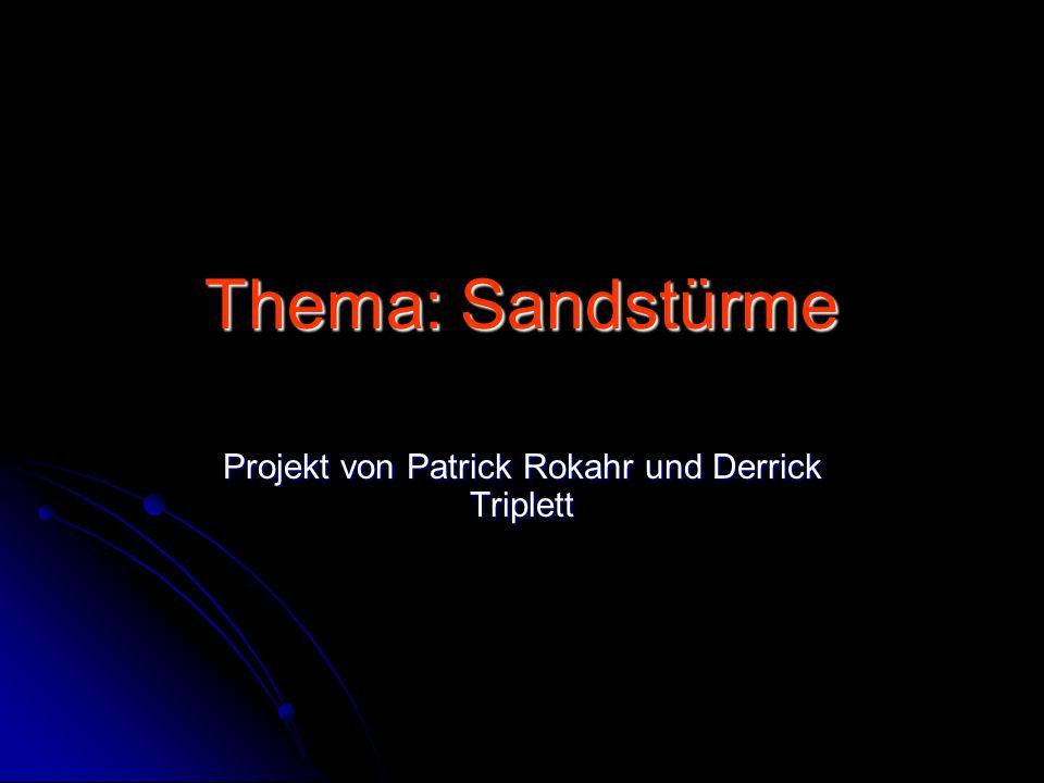 Inhaltsverzeichnis 1.Entstehung der Sandstürme 1.