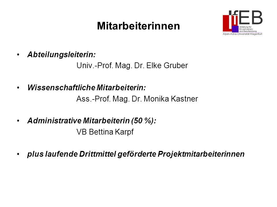 Mitarbeiterinnen Abteilungsleiterin: Univ.-Prof.Mag.