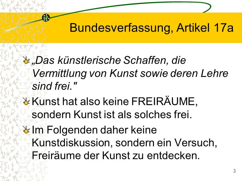 3 Bundesverfassung, Artikel 17a Das künstlerische Schaffen, die Vermittlung von Kunst sowie deren Lehre sind frei.
