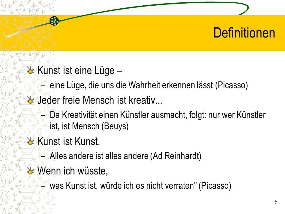 6 Definitionen Bis ins 18.Jahrhundert: –der Bereich menschlicher Fertigkeiten (artes).
