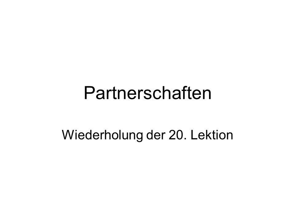 Partnerschaften Wiederholung der 20. Lektion