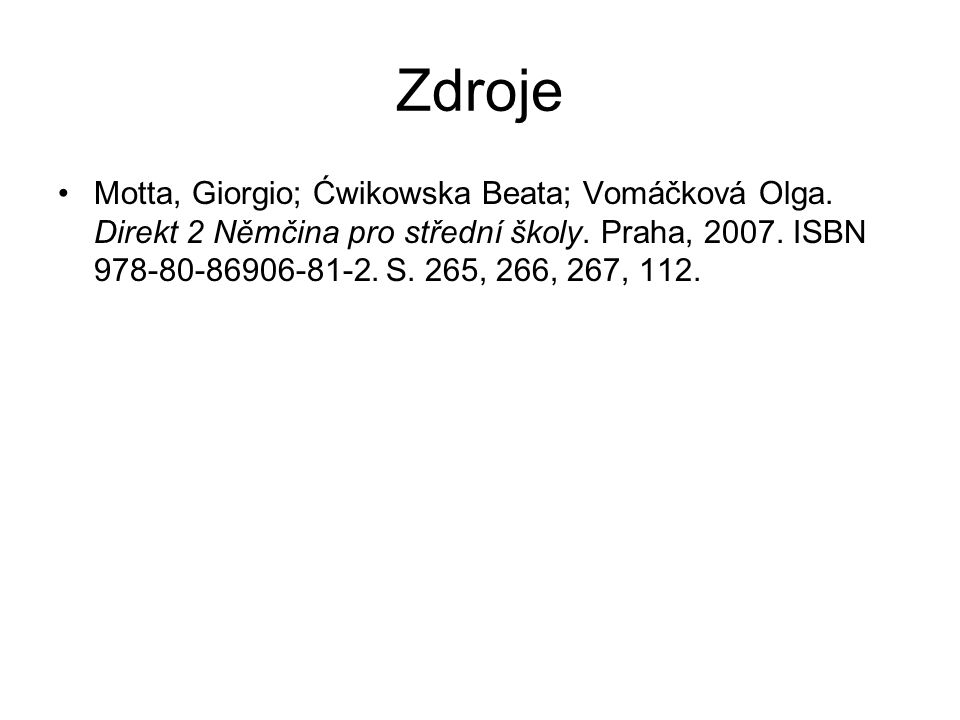 Zdroje Motta, Giorgio; Ćwikowska Beata; Vomáčková Olga.