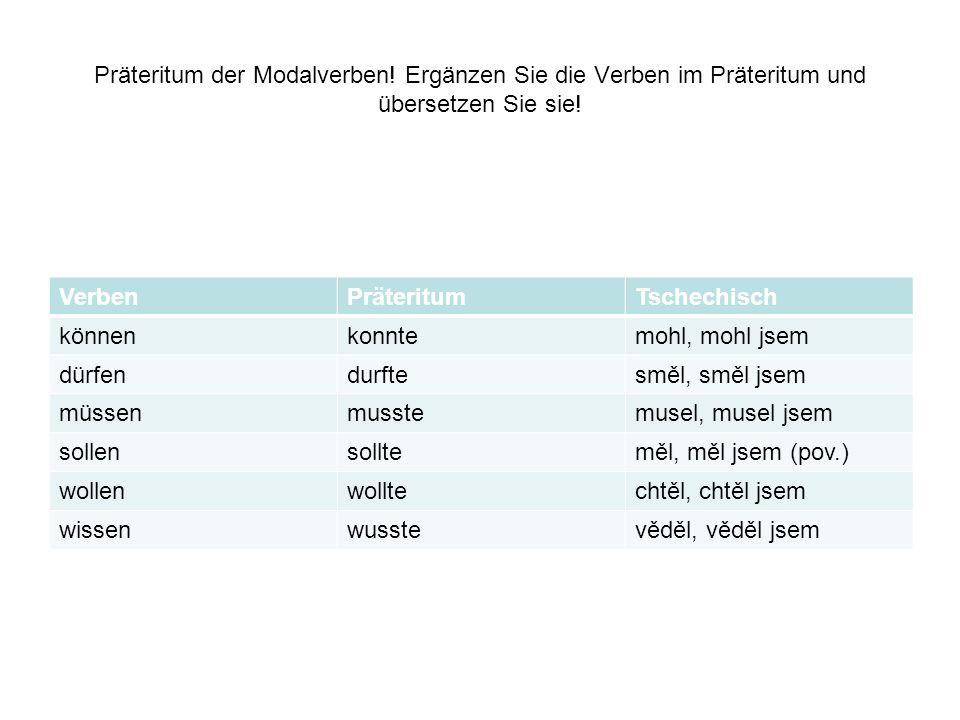 Präteritum der Modalverben.Ergänzen Sie die Verben im Präteritum und übersetzen Sie sie.