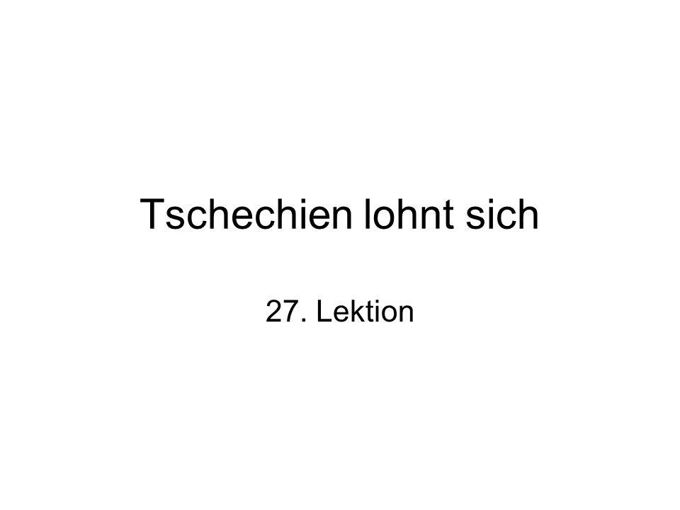 Tschechien lohnt sich 27. Lektion