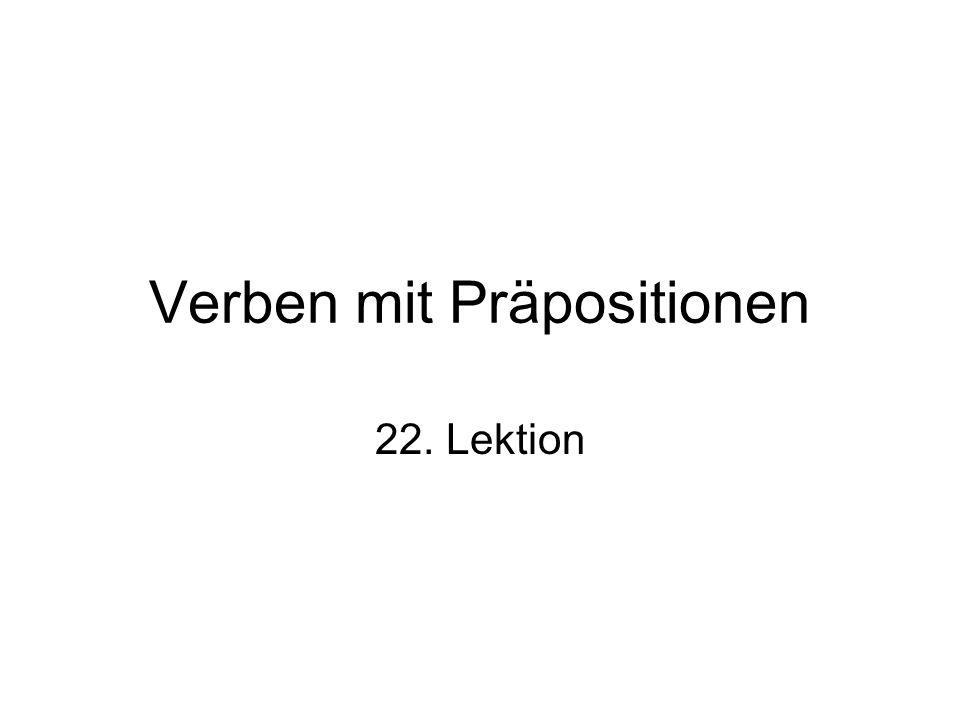 Verben mit Präpositionen 22. Lektion