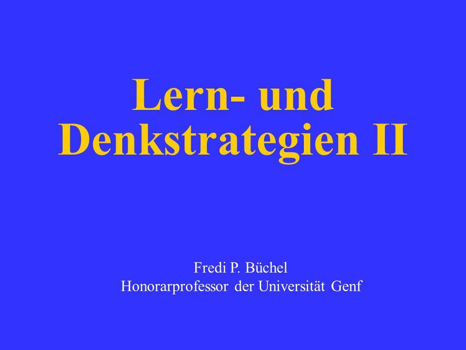Lern- und Denkstrategien II Fredi P. Büchel Honorarprofessor der Universität Genf