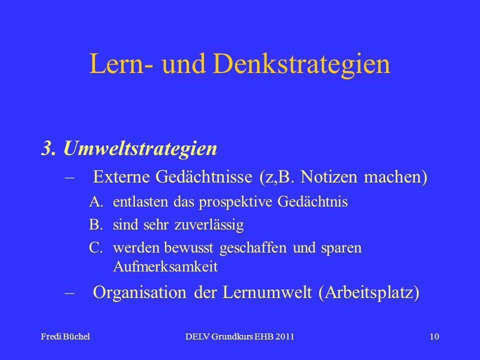 Fredi BüchelDELV Grundkurs EHB 201110 Lern- und Denkstrategien 3.