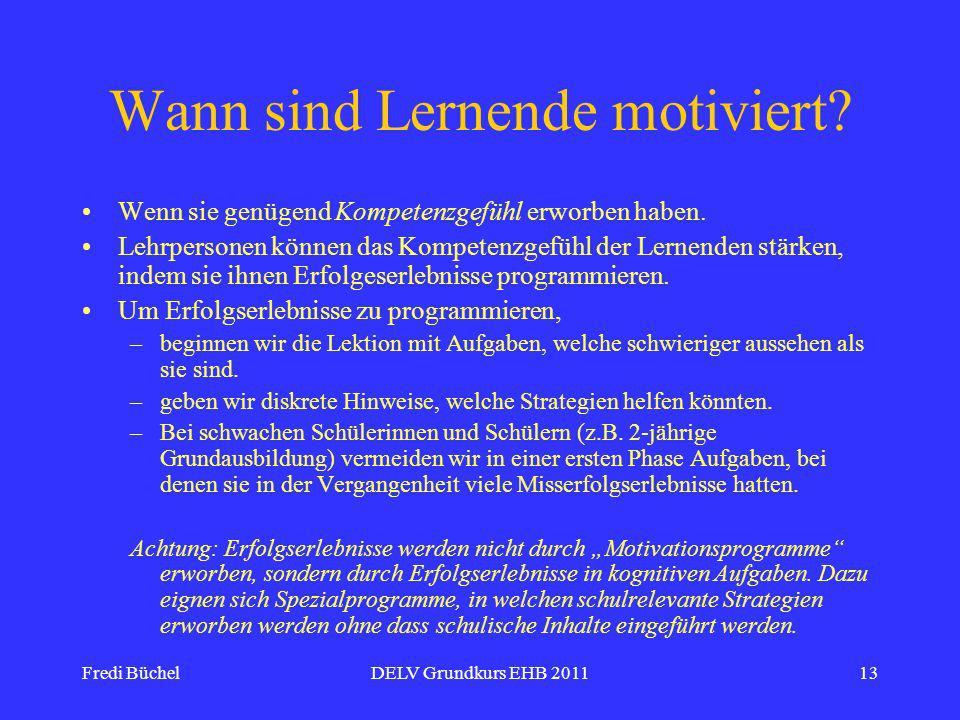 Fredi BüchelDELV Grundkurs EHB 201113 Wann sind Lernende motiviert.