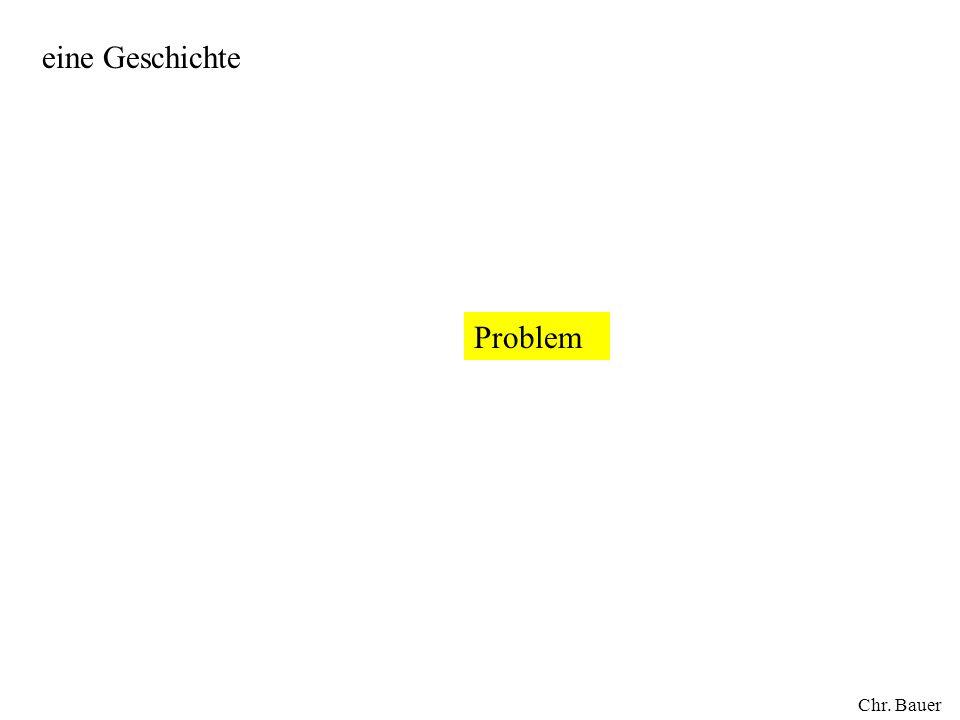 Problem eine Geschichte Chr. Bauer