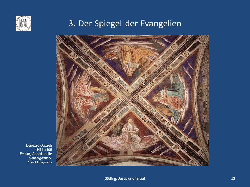 3. Der Spiegel der Evangelien Söding, Jesus und Israel13 Benozzo Gozzoli 1464-1465 Fresko, Apsiskapelle SantAgostino, San Gimignano