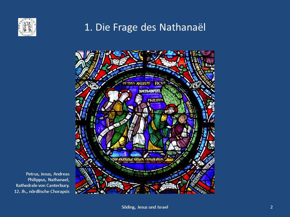 1.Die Frage des Nathanaël Joh 1,45f.