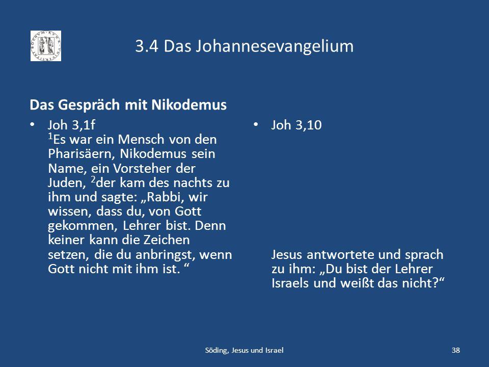 3.4 Das Johannesevangelium Das Gespräch mit Nikodemus Joh 3,1f 1 Es war ein Mensch von den Pharisäern, Nikodemus sein Name, ein Vorsteher der Juden, 2