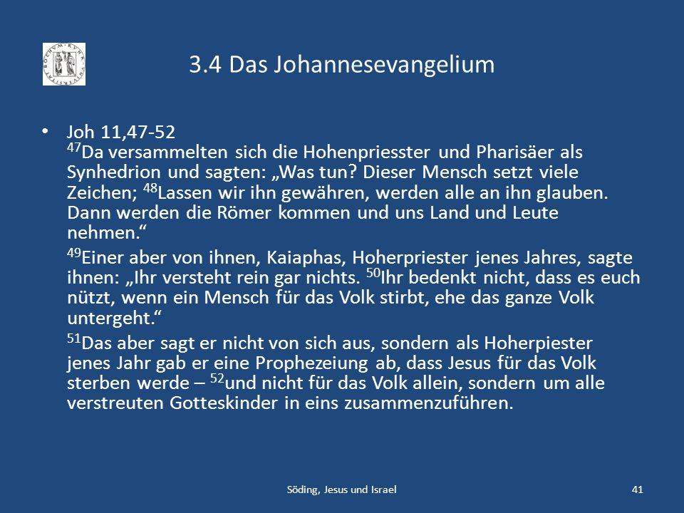 3.4 Das Johannesevangelium Joh 11,47-52 47 Da versammelten sich die Hohenpriesster und Pharisäer als Synhedrion und sagten: Was tun? Dieser Mensch set
