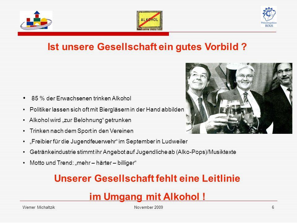 Werner MichaltzikNovember 20096 Ist unsere Gesellschaft ein gutes Vorbild .