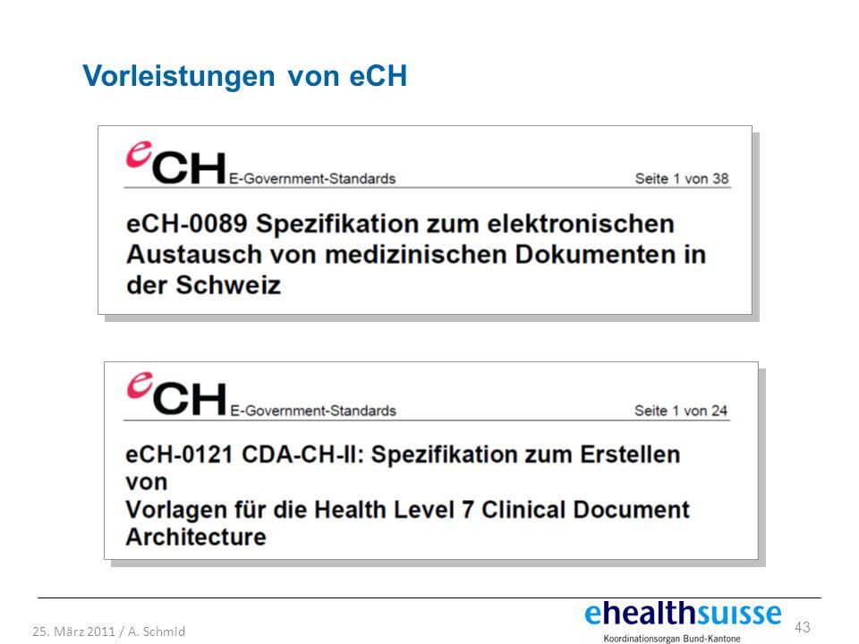 43 25. März 2011 / A. Schmid Vorleistungen von eCH