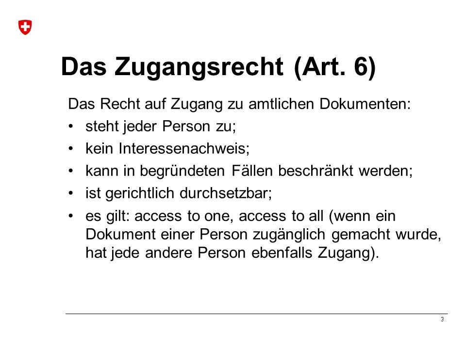 4 BGÖ: amtliches Dokument (1) Jedes Dokument, das: auf Informationsträger aufgezeichnet; informativen Inhalt aufweist; sich im Besitz einer Behörde befindet; Erfüllung einer öffentlichen Aufgabe betrifft; nach 01.07.2006 erstellt.
