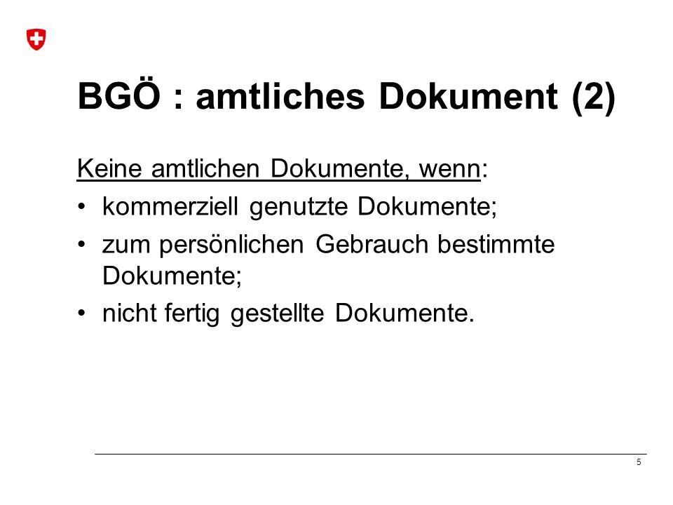 6 BGÖ : Ausnahmen (1) Der Zugang kann u.a.