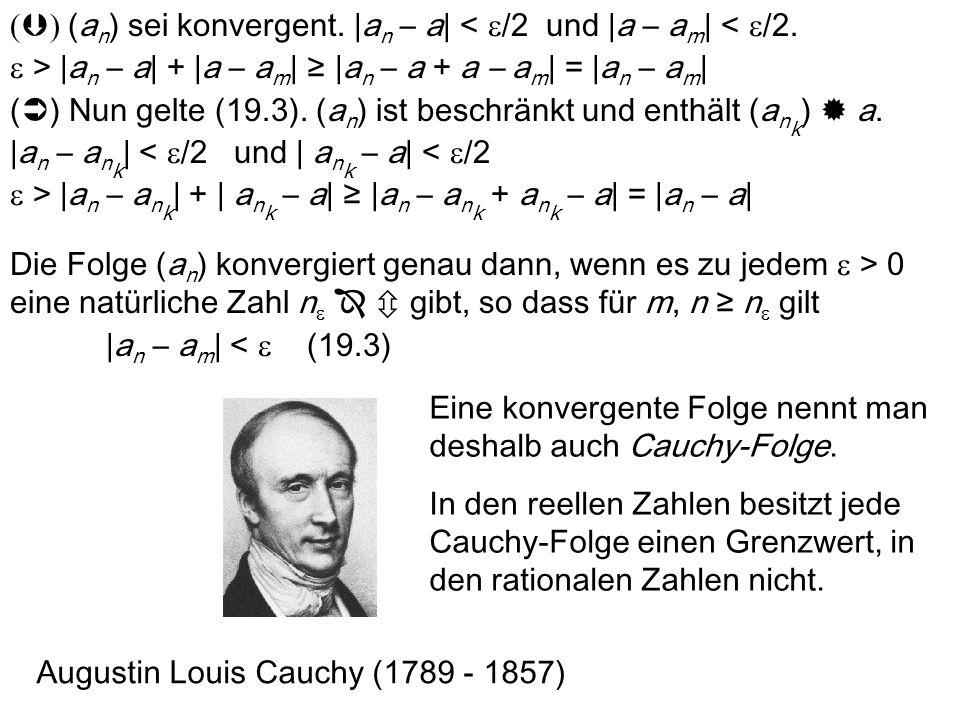 Satz. Jede Folge enthält eine monotone Teilfolge. a n heißt Spitze der Folge, wenn a n a m für m > n. Eine Folge besitzt endlich viele oder unendlich