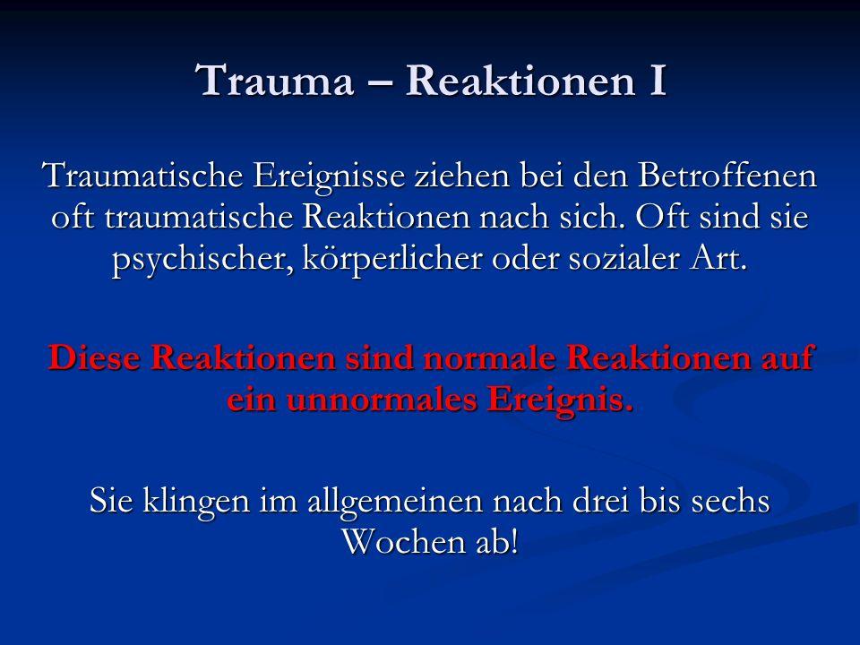 Traumatische Ereignisse ziehen bei den Betroffenen oft traumatische Reaktionen nach sich.