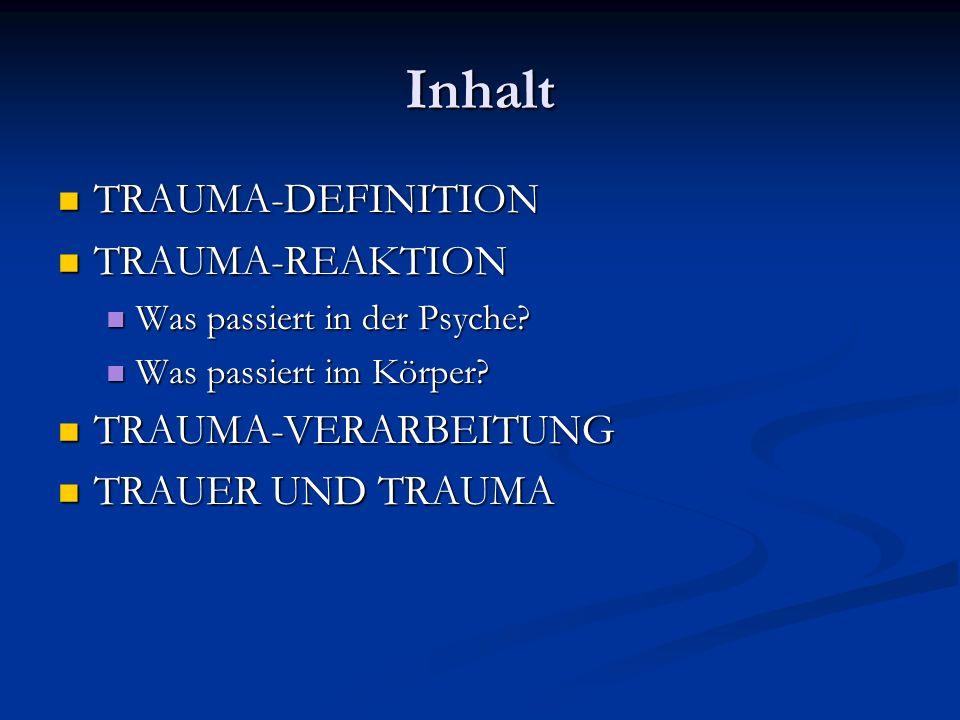 Definition Trauma Das Erleben von einer plötzlichen und heftigen oder anhaltenden äußeren oder inneren Bedrohung.