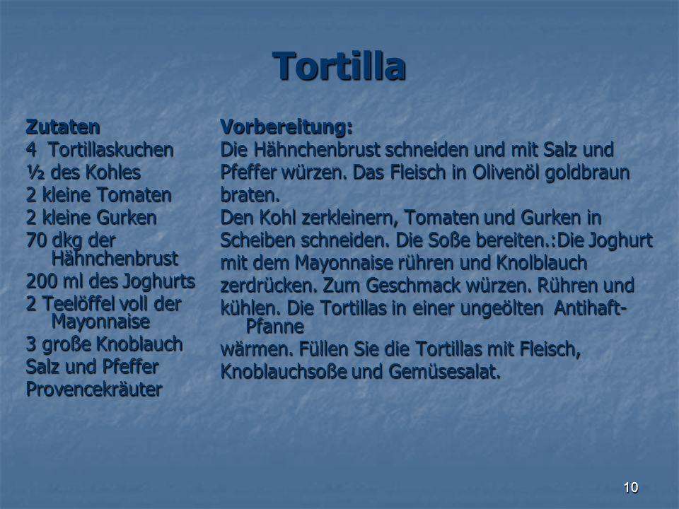 10 Tortilla Zutaten 4 Tortillaskuchen ½ des Kohles 2 kleine Tomaten 2 kleine Gurken 70 dkg der Hähnchenbrust 200 ml des Joghurts 2 Teelöffel voll der