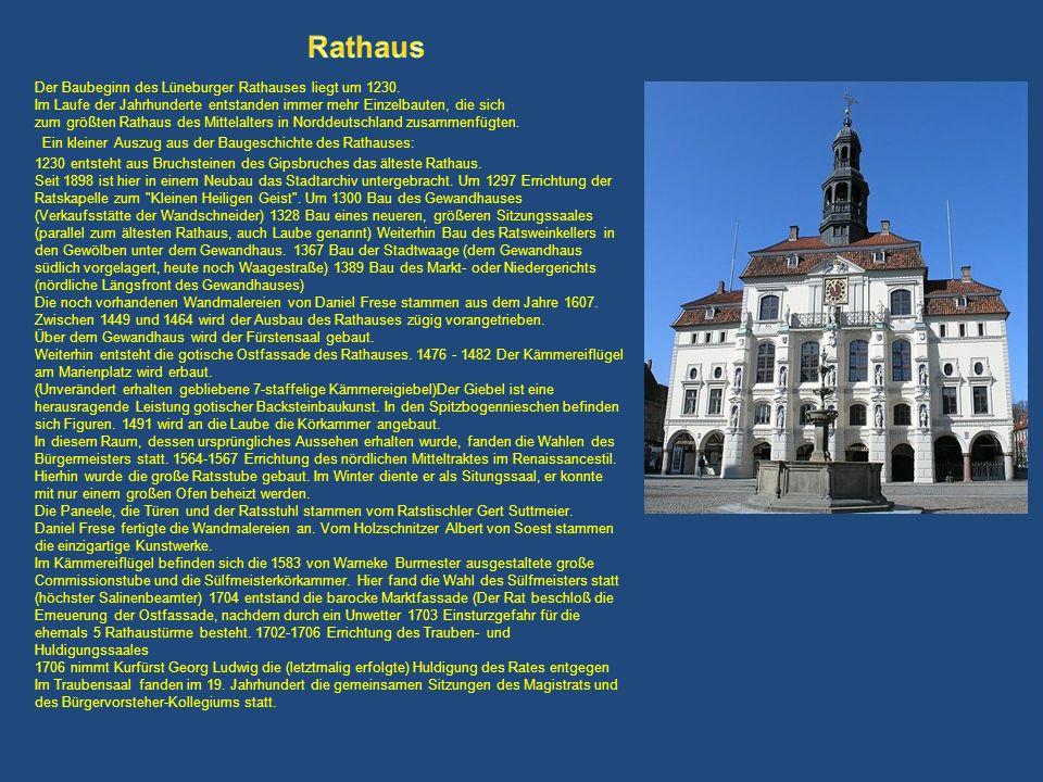 Der Baubeginn des Lüneburger Rathauses liegt um 1230. Im Laufe der Jahrhunderte entstanden immer mehr Einzelbauten, die sich zum größten Rathaus des M