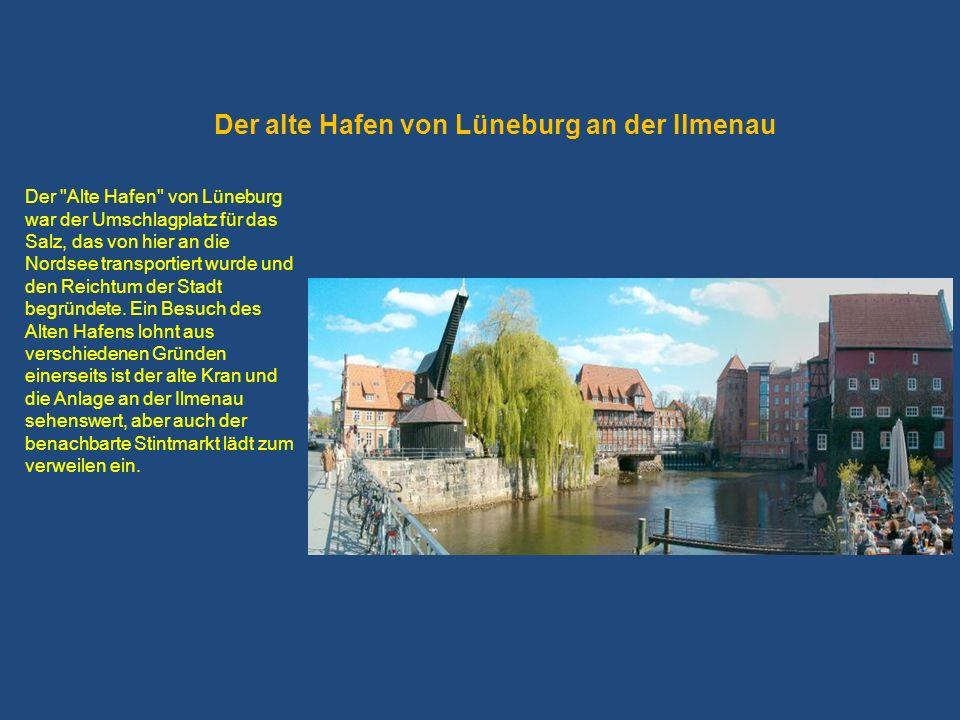 Der alte Hafen von Lüneburg an der Ilmenau Der