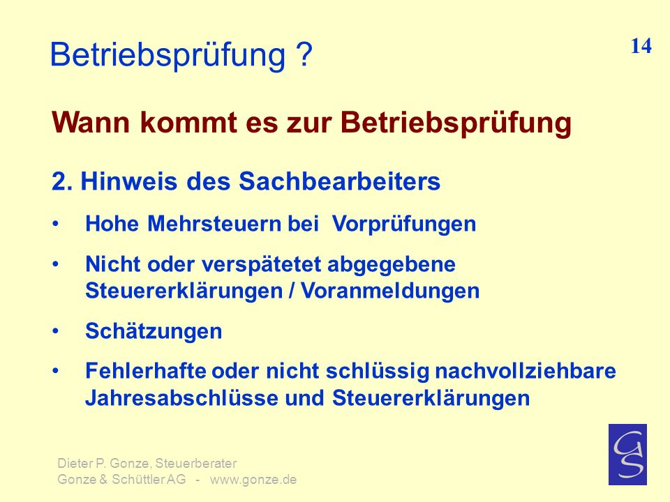 Betriebsprüfung ? Wann kommt es zur Betriebsprüfung 14 Dieter P. Gonze, Steuerberater Gonze & Schüttler AG - www.gonze.de 2. Hinweis des Sachbearbeite