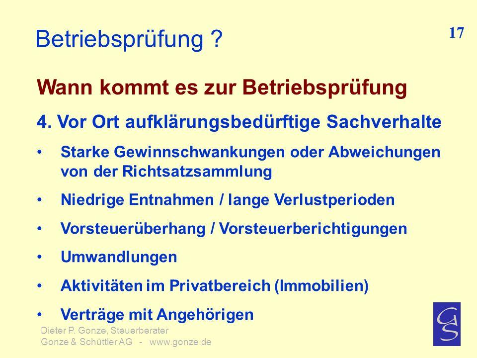 Betriebsprüfung ? Wann kommt es zur Betriebsprüfung 17 Dieter P. Gonze, Steuerberater Gonze & Schüttler AG - www.gonze.de 4. Vor Ort aufklärungsbedürf