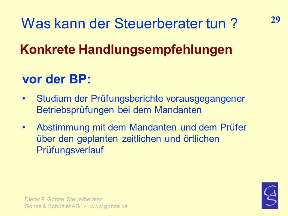 Was kann der Steuerberater tun ? Konkrete Handlungsempfehlungen 29 Dieter P. Gonze, Steuerberater Gonze & Schüttler AG - www.gonze.de vor der BP: Stud