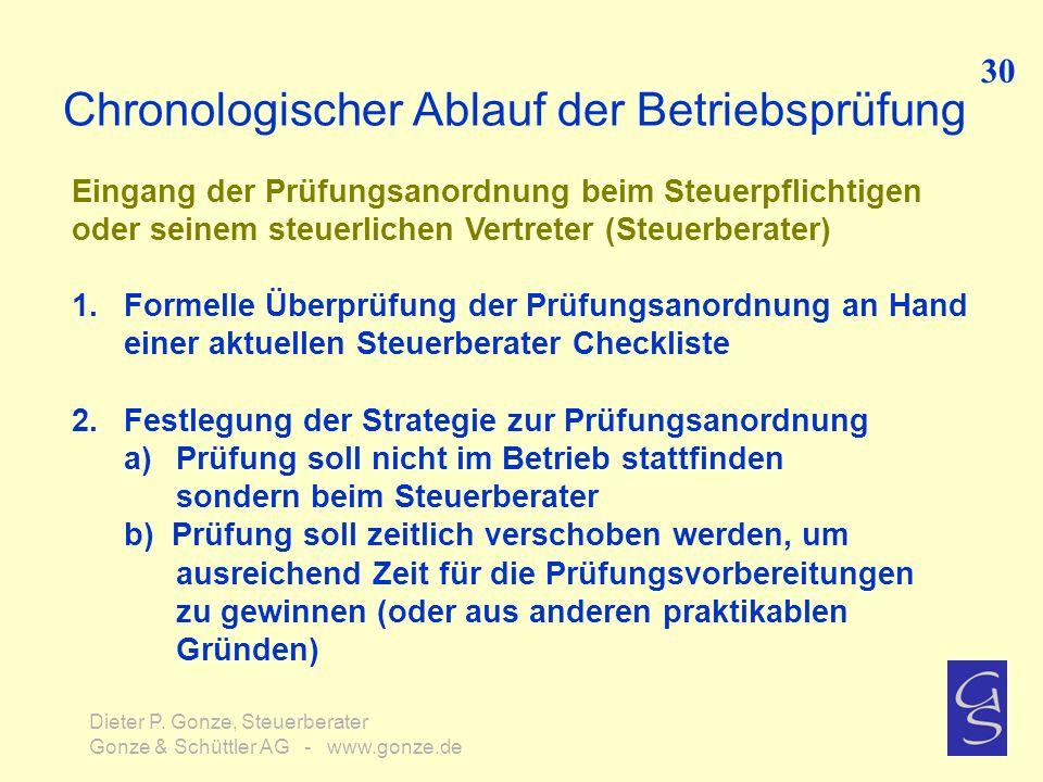 Chronologischer Ablauf der Betriebsprüfung 30 Dieter P. Gonze, Steuerberater Gonze & Schüttler AG - www.gonze.de Eingang der Prüfungsanordnung beim St