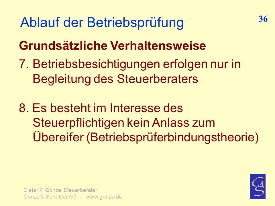 Ablauf der Betriebsprüfung Grundsätzliche Verhaltensweise 7.Betriebsbesichtigungen erfolgen nur in Begleitung des Steuerberaters 8. Es besteht im Inte