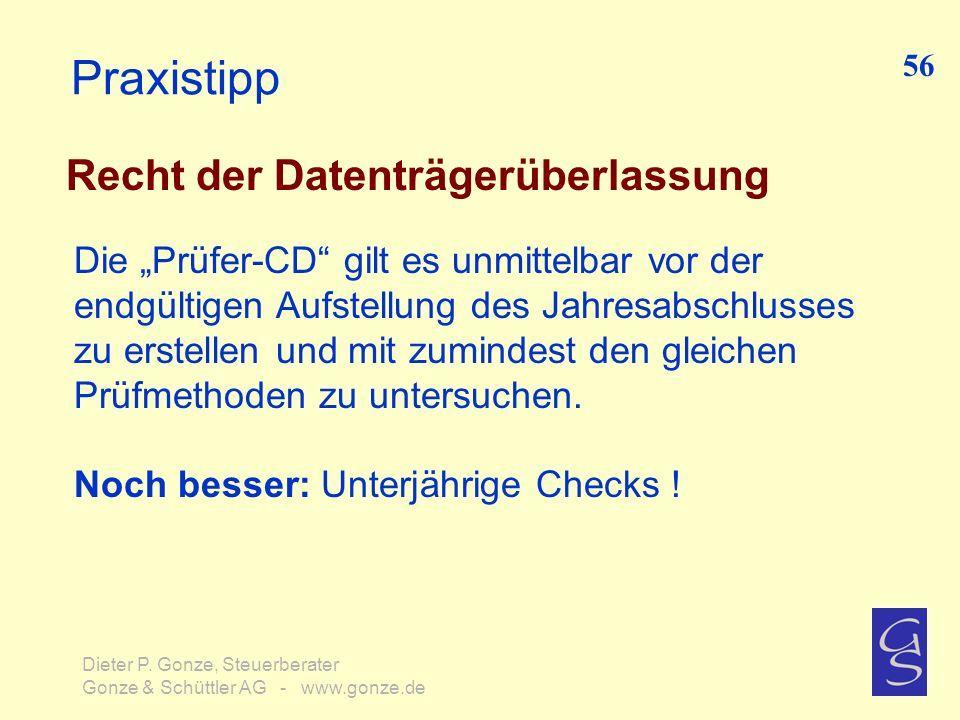 Praxistipp Recht der Datenträgerüberlassung Die Prüfer-CD gilt es unmittelbar vor der endgültigen Aufstellung des Jahresabschlusses zu erstellen und m
