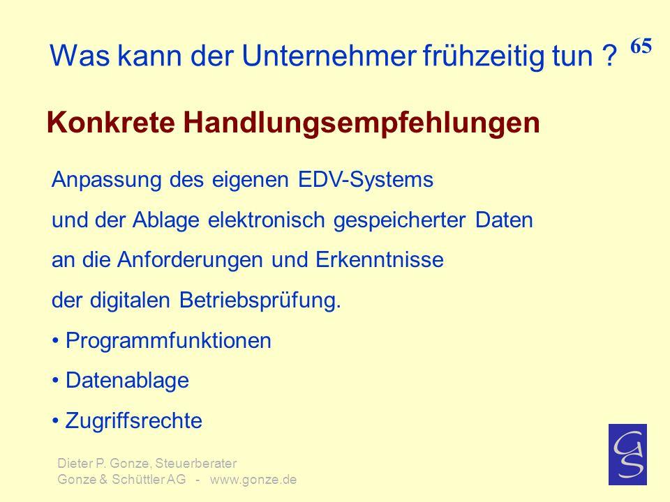 Was kann der Unternehmer frühzeitig tun ? Konkrete Handlungsempfehlungen 65 Dieter P. Gonze, Steuerberater Gonze & Schüttler AG - www.gonze.de Anpassu