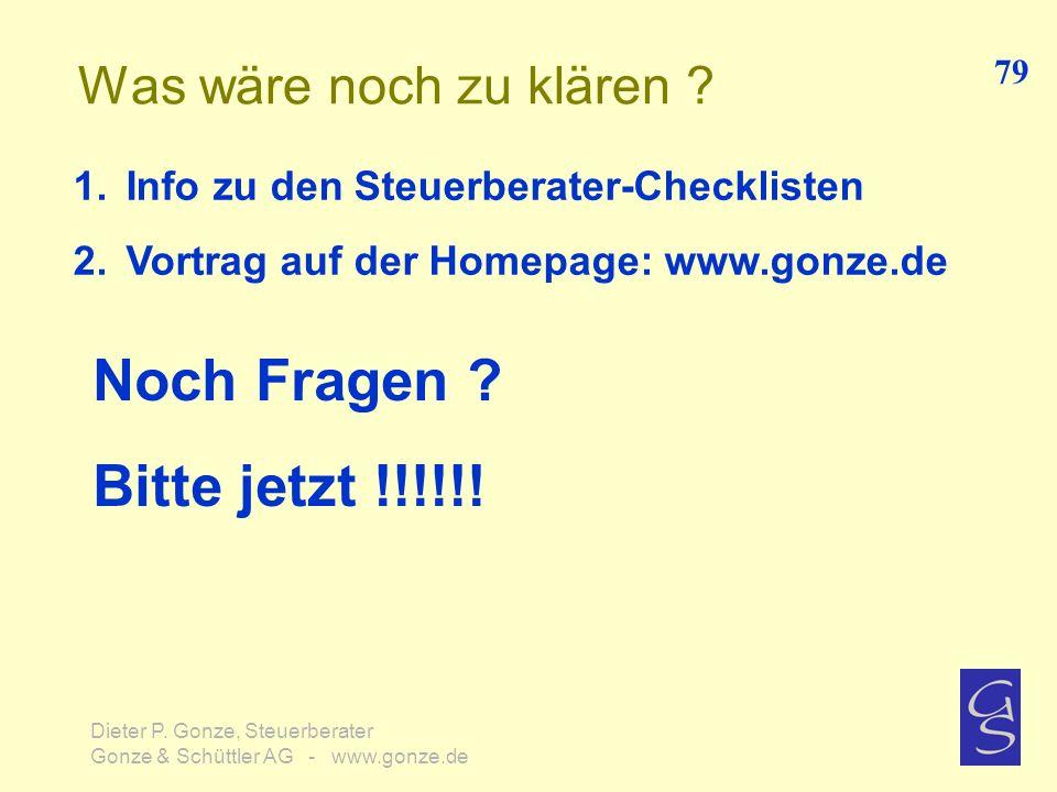 Was wäre noch zu klären ? 79 Dieter P. Gonze, Steuerberater Gonze & Schüttler AG - www.gonze.de Noch Fragen ? Bitte jetzt !!!!!! 1.Info zu den Steuerb