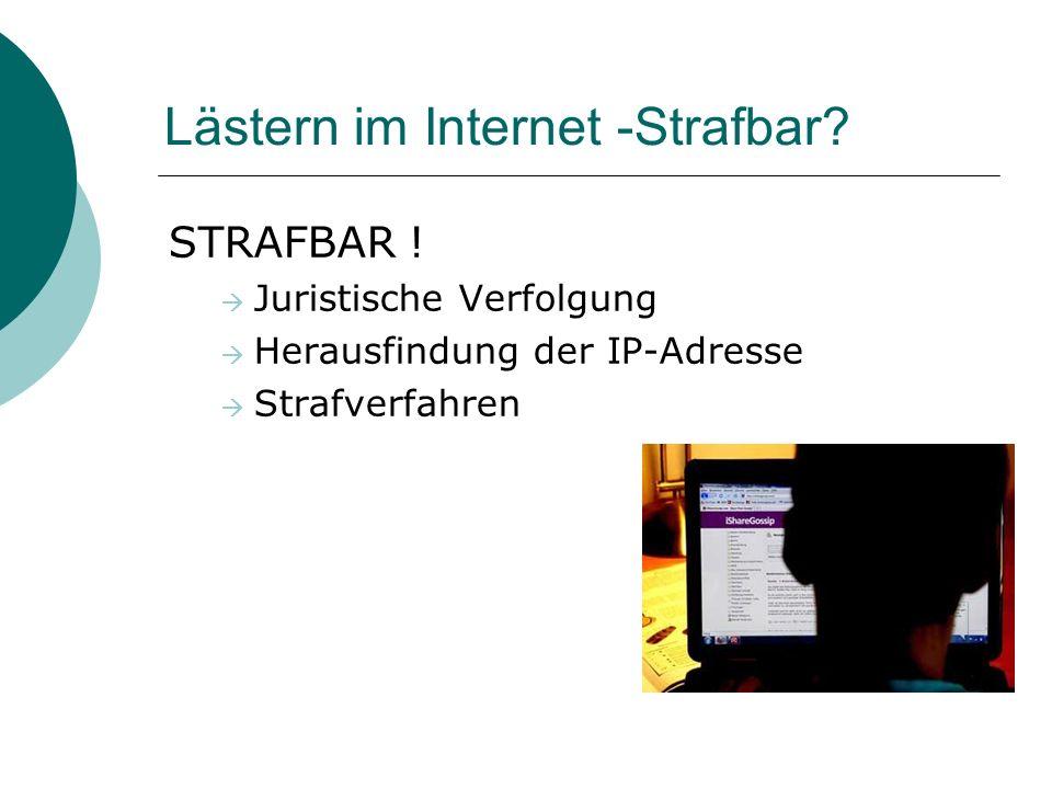Lästern im Internet -Strafbar.STRAFBAR .