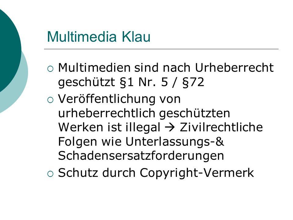 Multimedia Klau Multimedien sind nach Urheberrecht geschützt §1 Nr.