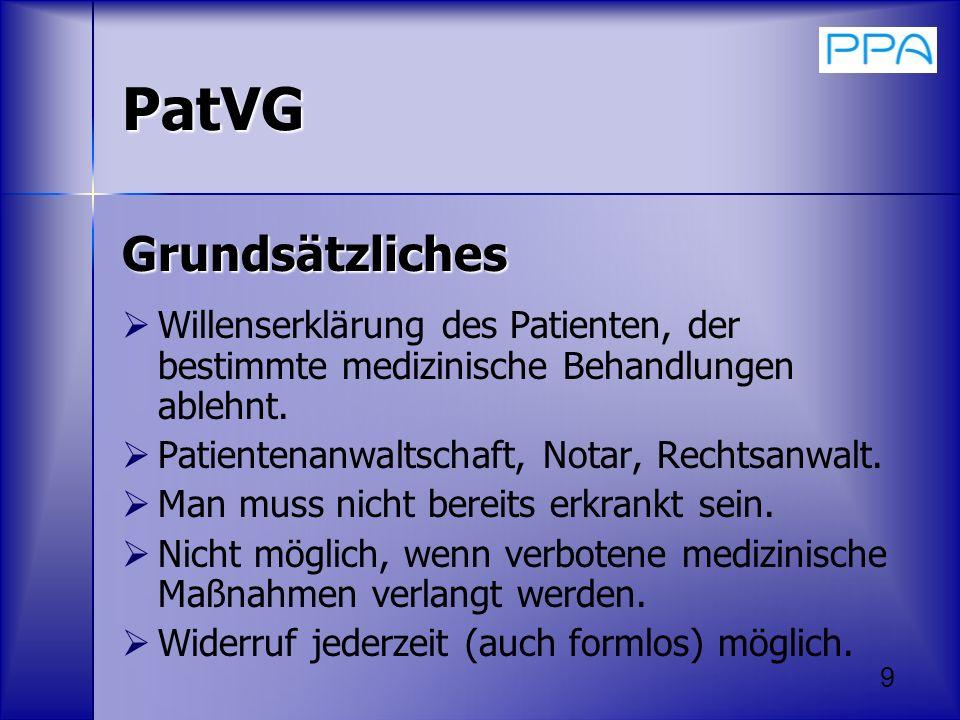 9 PatVG Grundsätzliches Willenserklärung des Patienten, der bestimmte medizinische Behandlungen ablehnt. Patientenanwaltschaft, Notar, Rechtsanwalt. M