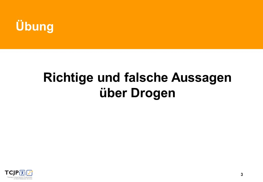 3 Activity: True and false statements on drugs Richtige und falsche Aussagen über Drogen Übung