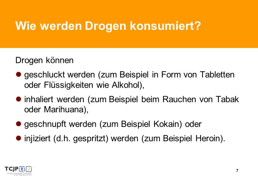 7 Wie werden Drogen konsumiert.